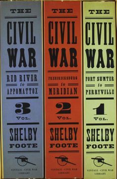 The Civil War: A Narrative, by Shelby Foote
