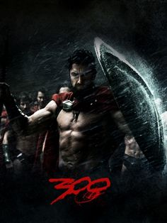 300 - One of the most visually interesting movies and a favorite of mine. KAO 1/23/16