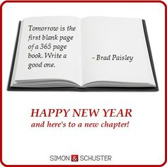 """""""Tomorrow is the first blank page of a 365 page book. Write a good one."""" - Brad Paisley #NewYear #2013"""