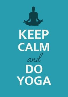 Keep Calm and DO YOGA @Francesca Galafti DeVito @Jane Hale Green mind body spa @thejohnhead