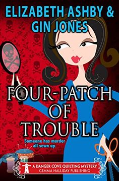Four-Patch of Trouble: A Danger Cove Quilting Mystery (Danger Cove Mysteries Book 4) by Gin Jones http://www.amazon.com/dp/B00ZPV4EU6/ref=cm_sw_r_pi_dp_jMlGvb05PQFQE