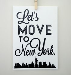Lets Move to New York Art Print  NYC by SacredandProfane on Etsy, $20.00