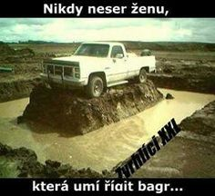 Thou shalt never irritate a woman who can operate a backhoe! Cool Pictures, Funny Pictures, Funny Pics, Funny Jokes, Hilarious, Lol, Stuff And Thangs, Pissed Off, Car Humor