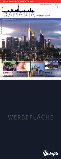 Framania Magazin Ausgabe September 2015 - Magazine with 32 pages: Framania ist ein Frankfurter-Familienmagazin, welches als Upload gratis erhältlich ist. Es ist politisch und religiös unabhangig. Es enthält interessante Themen rund um Familie, Gesundheit, Kreatives; Trends und informiert über angesagte Veranstaltungen in Frankfurt. www.framania.com