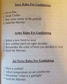 Rules for GunFighting. Send the Marines! Marine Corps Memes, Marine Corps Humor, Us Marine Corps, Marine Jokes, Military Jokes, Military Life, Usmc Humor, Improvise Adapt Overcome, Navy Humor