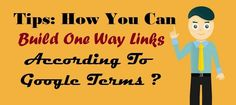 Tips: How You Can Build One Way Links According To #Google Terms ?  #LinkBuilding #SEOBenefits #Marketing