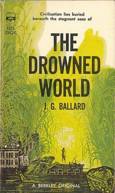 "J.G. Ballard ""The Drowned World"", Berkley 1962"