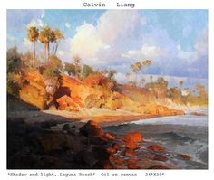 Calvin Liang Shadow and Light, Laguna Beach Oil ~ x Seascape Paintings, Landscape Paintings, California Art, Oil Painters, Traditional Paintings, Art For Art Sake, Contemporary Landscape, Art World, Painting Inspiration
