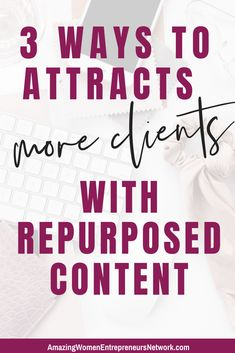 3 Ways to Attract More Clients with Repurposed Content Free Background Music, Writing Skills, Writing Tips, Ways Of Learning, Content Marketing Strategy, Getting To Know You, Blogging For Beginners, Repurposed, How To Start A Blog