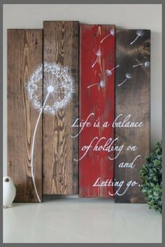 Wood Plank Art - Life is a balance - Pallet Wall Art - Inspirational wood sign - Dandelion wood sign - Dandelion wall art - Rustic Decor Wood Plank Art, Wood Plank Walls, Wood Art, Wall Wood, Pallet Wall Art, Diy Wall Art, Pallet Walls, Diy Art Projects, Wood Projects