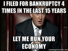 A collection of funny memes and viral images skewering Republican presidential nominee Donald Trump.: Trump's Bankruptcies