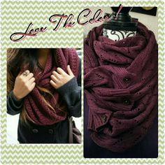 Cozy Infinity Sweater Scarf! This beautiful hand knit Scarf is not only pretty, but it gives you many looks to work with! Because the buttons are functional it can be worn around your shoulders like a Pashmina, or buttoned and hanging loose! But the most popular & Trendy look is the infinity ( like the pic)! The nice wine color will go with just about anything. Super soft & Cozy, you'll be warm & Trendy all Winter Long!!! Boutique Accessories Scarves & Wraps