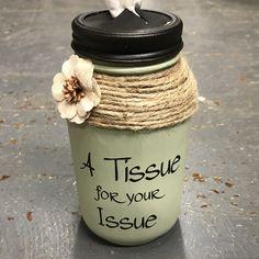 Mason Jar Tissue Holder Tissue for Your Issue