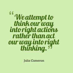 Quote, Inspirational quote, Julia Cameron - right thinking