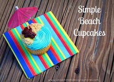 How fun are these Simple Beach Cupcakes!  via www.uncommondesignsonline A sweet teddy bear hanging out at the beach.