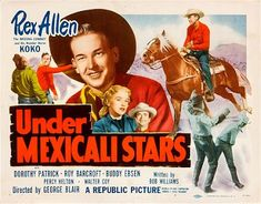 Under Mexicali Star - George Blair - 1950 Westerns, Buddy Ebsen, Republic Pictures, The Lone Ranger, Roy Rogers, Movie Theater, In Hollywood, Cowboys, Movie Stars