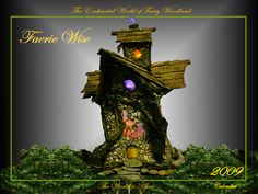 Faerie Wise - The Houses. 2009 Fairy Woodland Calendar in Mystical Images at Fairy Woodland