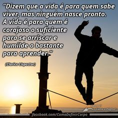 """""""Dizem que a vida é para quem sabe viver, mas ninguém nasce pronto.  A vida é para quem é corajoso o suficiente para se arriscar e humilde  o bastante para aprender."""" ✌ (Clarice Lispector)  Quer Aprender a Detonar Gordura a JATO?  Então Acesse ➡ https://SegredoDefinicaoMuscular.com Eu Garanto...  #boanoite #goodnight #inspiração #inspiration #ComoDefinirCorpo"""