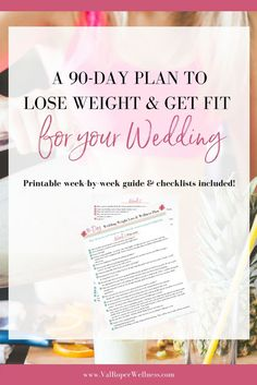 Hey Brides, 90 days to go till your big day?  Let's make the most of it!  Click through for my free 90-day weight loss and wellness plan for brides to help you lose weight, tone up, and get healthy for your wedding in the next 90 days.   Printable checklist and guide included!
