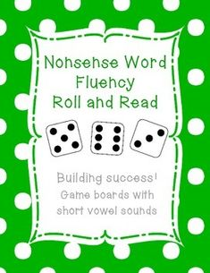 Nonsense word fluency is just like any skill we teach. We must build it from the foundation up. Once students grasp letter sounds, it is time to blend to read words. This product contains 13 game boards that your students will love!Nonsense Word Fluency Roll and Read will help build fluency blending and reading nonsense words with 2 or 3 letter sounds in a fun game format.