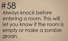 Zombie Apocalypse Survival Tip #58