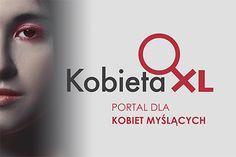 Kobieta XL - portal dla kobiet, które mają wielkie marzenia, nie boją się nowych wyzwań i zmian w swoim życiu.
