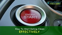 How To Start Eating Clean Effectively? Re pin if you got value http://www.healthandfitnesscorner.com/how-to-start-eating-clean/