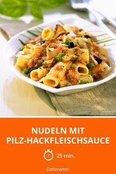 Nudeln mit Pilz-Hackfleischsauce - smarter - Zeit: 25 Min. | eatsmarter.de