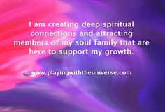 Deep Spiritual Connections The significant relationships in your life right now have a deep spiritual connection that goes beyond description to those who are unaware. Let that not be your concern for you do not have to justify your feelings to suit demands of others. Honesty is essential and it is important to speak truthfully and in a loving manner with all. You are with members of your soul family and they have been with you before and know who you truly are and what you came here to…
