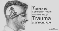 Trauma from when one was a child can range from a crippling fear of abandonment to physical abuse and anything between the two. Many adults are forced to deal with the trauma they experienced as children throughout their lives. 7 Behaviors Common Among Adults Who Went Through Trauma At A Young Age