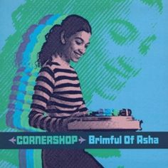 Brimful Of Asha - Norman Cook Remix Single Version, a song by Cornershop on Spotify Dance Music, My Music, Asha Bhosle, One Hit Wonder, Indian Music, Do Homework, Vintage Vinyl Records, Album Covers, Cd Cover