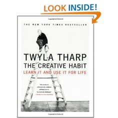The Creative Habit: Learn It and Use It for Life (9780743235273): Twyla Tharp, Mark Reiter: Books...this is a MUST READ/DO..../maryanne