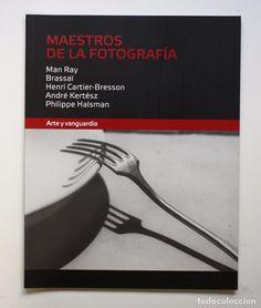 MAESTROS DE LA FOTOGRAFÍA - ARTE Y VANGUARDIA (MAN RAY / BRASSAÏ / CARTIER-B. / KERTÉSZ / HALSMAN) (Libros de Segunda Mano - Bellas artes, ocio y coleccionismo - Diseño y Fotografía)