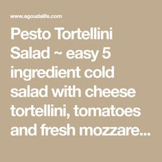 Pesto Tortellini Salad ~ easy 5 ingredient cold salad with cheese tortellini, tomatoes and fresh mozzarella tossed with pesto. Perfect for parties; easy for Pesto Tortellini Salad, Cheese Tortellini, Tomato And Cheese, Easy Family Dinners, Easy 5, Easy Delicious Recipes, Fresh Mozzarella, Healthy Sides