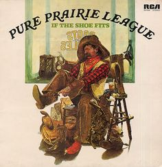 """If The Shoe Fits"" (1976, RCA) by Pure Prairie League."