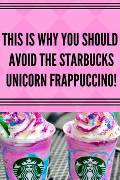 THIS IS WHY YOU SHOU THIS IS WHY YOU SHOULD AVOID THE STARBUCKS UNICORN FRAPPUCCINO! https://www.pinterest.com/pin/111675265743332306/