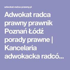 Adwokat radca prawny prawnik Poznań Łódź porady prawne | Kancelaria adwokacka radców prawnych prawnicza Poznaniu Łodzi porady prawne prawo karne cywilne rodzinne spadkowe administracyjne