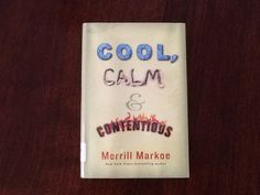 Cool, Calm & Contentious by Merrill Markoe - Comedy writers write the best books.  Conversational, observational and honest to a fault.  Loved it.
