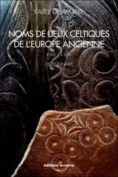 Noms de lieux celtiques de l'Europe ancienne  Xavier Delamarre (Auteur) - Etude (broché). Paru en 04/2012 ISBN 2877724832 EAN 978-2877724838 Celtic Culture, Noms, Symbol Design, Celtic Art, Iron Age, Northern Italy, Central Europe, Ancient History, Book Lists