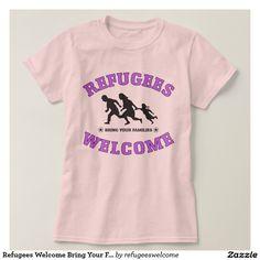 Refugees Welcome Bring Your Families Shirt #refugees #refugeeswelcome #refugeecrisis