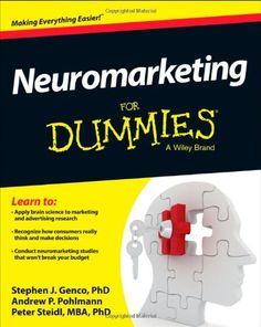 Neuromarketing For Dummies von Stephen Genco http://www.amazon.de/dp/1118518586/ref=cm_sw_r_pi_dp_DI2Cvb1JCKSKR
