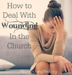 Insults hurt from those outside the church but inside the church, the wounding can hurt so much more deeply. The reason is because the church is meant to be a safe place. Over the years, I have experienced my deepest wounds from my church family. I suppose it's because I trust the people in my church and have assumed that if we are all following God's Word, wounding should not happen. But...