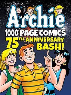 Archie 1000 Page Comics 75th Anniversary Bash by Archie Superstars https://www.amazon.ca/dp/1627388729/ref=cm_sw_r_pi_dp_PEf5wbS8BNAK9