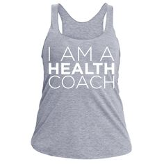 I am a HEALTH COACH, and proud of it! Fit: this form-fitting American Apparel super-soft racerback tank. CLICK for size chart Material: Tri-blend Designed by dot and joy ©2016