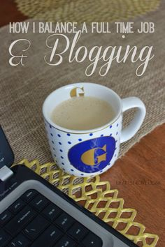 Dearest Love: / / How I balance a Full-Time Job and Blogging