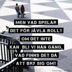 Boy Quotes, Lyric Quotes, Qoutes, Lyrics, Swedish Quotes, I Have Your Back, Verona, Ig Captions, Different Quotes