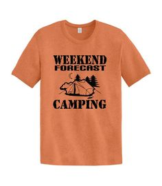 Weekend Forecast Camping  T-Shirt  Unisex by CWSportsGraphicsCo