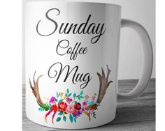 Sunday Coffee Mug Inspirational Mug Ceramic by JustPhoneCases