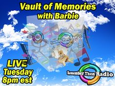 LIVE * Tuesday 8pm est - http://rememberthenradio.com Remember Then with Barbie - The Soundtrack of Our Lives