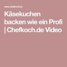 Käsekuchen backen wie ein Profi   Chefkoch.de Video